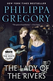 The Lady of the Rivers - A Novel ebook by Philippa Gregory