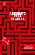 Asesinato es la palabra ebook by Anthony Horowitz, Julia Osuna Aguilar