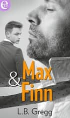 Max & Finn ebook by Lb Gregg
