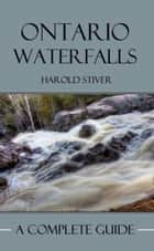 Ontario's Waterfalls ebook by Harold Stiver