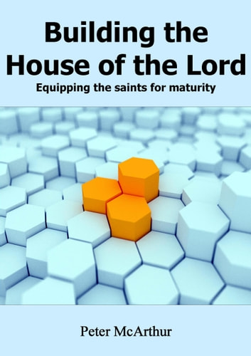 Building the House of the Lord ebook by Peter McArthur