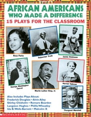 African Americans Who Made A Difference: 15 Short Plays for the Classroom ebook by Charlesworth, Liza