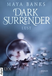 Dark Surrender - Lust ebook by Maya Banks