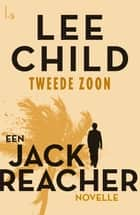 Tweede zoon - een Jack Reacher Novelle ebook by Lee Child