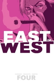 East Of West Vol. 4 ebook by Jonathan Hickman, Nick Dragotta
