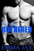 Hot and Bothered - An Emma Jay Collection ebook by Emma Jay