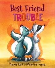 Best Friend Trouble ebook by Frances Itani,Geneviève Després