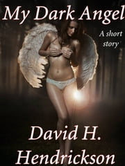 My Dark Angel ebook by David H. Hendrickson