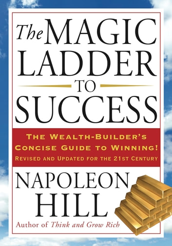 The Magic Ladder to Success ebook by Napoleon Hill