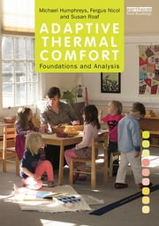 Adaptive Thermal Comfort: Foundations and Analysis ebook by Michael Humphreys,Fergus Nicol,Susan Roaf