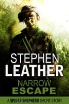 Narrow Escape (A Spider Shepherd Short Story) ebook by Stephen Leather