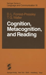 Cognition, Metacognition, and Reading ebook by Donna-Lynn Forrest-Pressley,T. Gary Waller