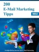 200 Email-Marketing-Tipps - Erfolgreich im Internet mit email-Marketing ebook by Dieter Zenger