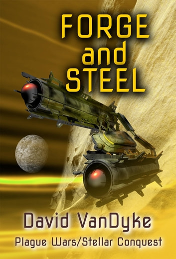 Forge and Steel - Plague Wars Series Book 11 ebook by David VanDyke