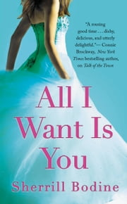 All I Want Is You ebook by Sherrill Bodine