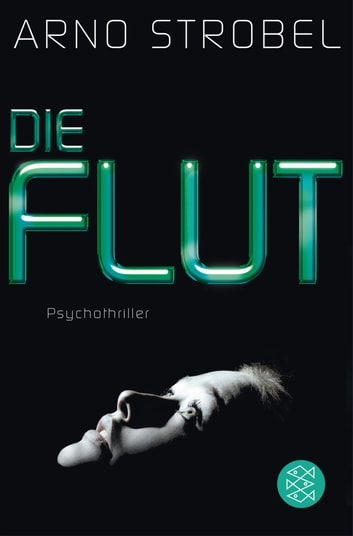 Die Flut - Psychothriller ebook by Arno Strobel