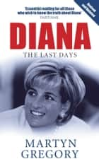 Diana - The Last Days ebook by Martyn Gregory