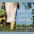 The Lost Hours audiobook by Karen White
