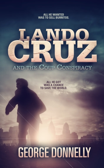 Lando Cruz and the Coup Conspiracy ebook by George Donnelly