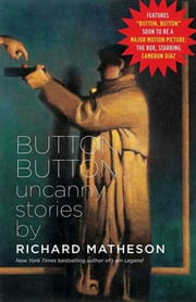 Button, Button - Uncanny Stories ebook by Richard Matheson