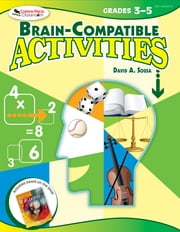 Brain-Compatible Activities, Grades 3-5 ebook by David A. Sousa