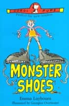 Monster Shoes ebook by Emma Laybourn