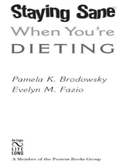 Staying Sane When You're Dieting ebook by Pam Brodowsky,Evelyn Fazio