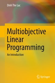 Multiobjective Linear Programming - An Introduction ebook by Dinh The Luc