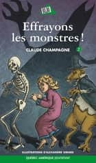 Marie-Anne 02 - Effrayons les monstres! ebook by Claude Champagne, Alexandre Girard