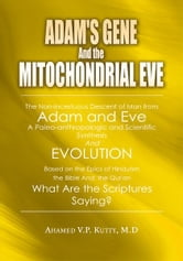 Adam's Gene and the Mitochondrial Eve - A Nonincestuous Descent of Man from Adam and Eve ebook by Dr. Kutty