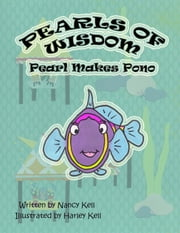Pearls of Wisdom; Pearl Makes Pono ebook by Nancy Kell