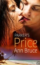Parker's Price ebook by Ann Bruce