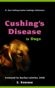 Cushing's Disease in Dogs ebook by Stephanie Kenrose