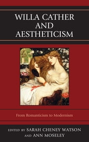 Willa Cather and Aestheticism ebook by Ann Moseley,Sarah Cheney Watson