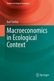 Macroeconomics in Ecological Context ebook by Kobo.Web.Store.Products.Fields.ContributorFieldViewModel