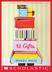 13 Gifts ebook by Wendy Mass