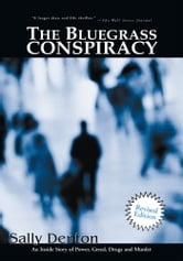 The Bluegrass Conspiracy - An Inside Story of Power, Greed, Drugs and Murder ebook by Sally Denton