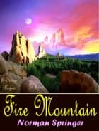 Fire Mountain ebook by Norman Springer, Murat Ukray