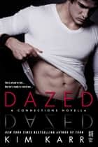Dazed ebook by Kim Karr