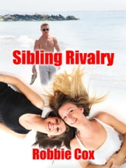 Sibling Rivalry ebook by Robbie Cox