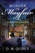 Murder in Mayfair ebook by D. M. Quincy