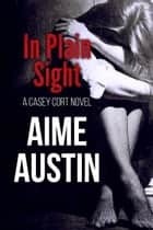 In Plain Sight ebook by Aime Austin, Sylvie Fox