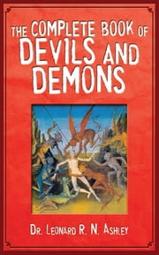 The Complete Book of Devils and Demons ebook by Leonard R. N. Ashley