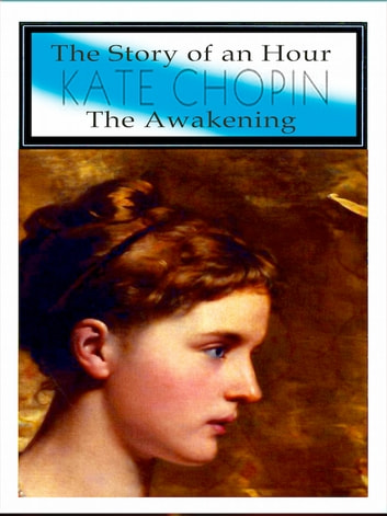 a comparison of the story of an hour by kate chopin and a sorrowful woman by gail goodwin