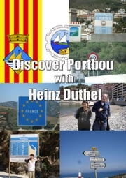 Discover Portbou with Heinz Duthel - + 250 Pictures ebook by Heinz Duthel