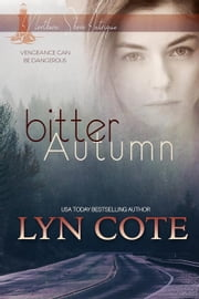 Bitter Autumn - Northerner Shore Intrigue, #2 eBook by Lyn Cote