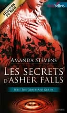 Les secrets d'Asher Falls - T2 - The Graveyard Queen ebook by Amanda Stevens