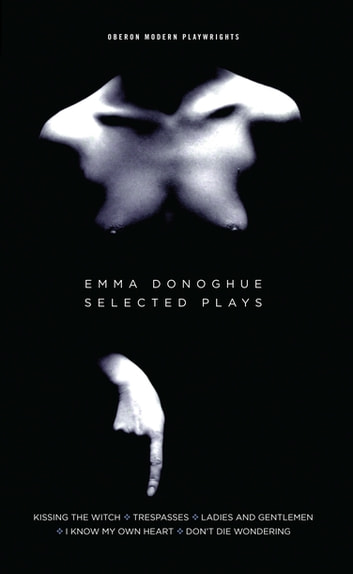 Emma Donoghue: Selected Plays ebooks by Emma Donoghue