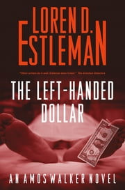 The Left-handed Dollar ebook by Loren D. Estleman