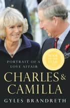 Charles & Camilla ebook by Gyles Brandreth
